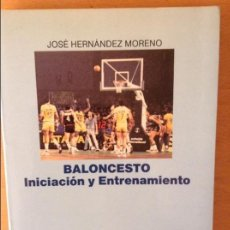 Coleccionismo deportivo: BALONCESTO. INICIACIÓN Y ETRENAMIENTO - JOSÉ HERNÁNDEZ MORENO -. Lote 59695475