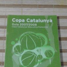 Coleccionismo deportivo: COPA CATALUNYA. GUIA 2007/2008. COPA CATALUNYA MASCULINA/FEMENINA - FEDERACIÓ CATALANA DE BASQUETBOL. Lote 62260192