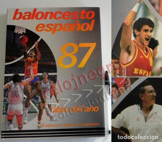 BALONCESTO ESPAÑOL LIBRO DEL AÑO 87 - FEDERACIÓN ESPAÑOLA 1987 ESPAÑA DEPORTE ROMAY EPI ITURRIAGA DE (Coleccionismo Deportivo - Libros de Baloncesto)