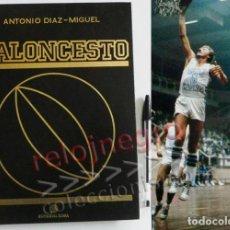 Coleccionismo deportivo: MI BALONCESTO TOMO 3 - ANTONIO DÍAZ MIGUEL LIBRO DEPORTE ESPAÑA EEUU REAL MADRID ETC- BÁSQUET BASKET. Lote 75242963