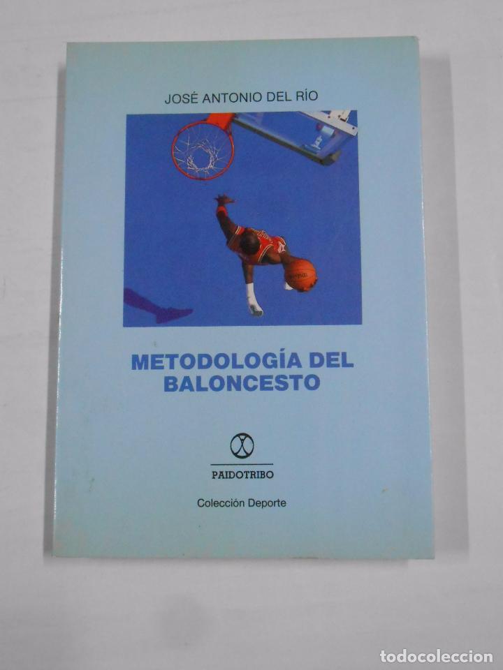 METODOLOGIA DEL BALONCESTO. - JOSE ANTONIO DEL RIO - TDK142 (Coleccionismo Deportivo - Libros de Baloncesto)
