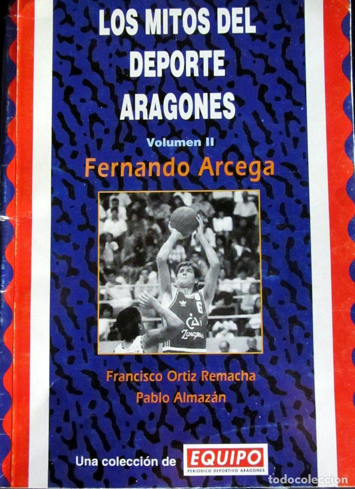 LIBRO LOS MITOS DEL DEPORTE ARAGONES FERNANDO ARCEGA II BALONCESSTO BASKET CAI ZARAGOZA (Coleccionismo Deportivo - Libros de Baloncesto)