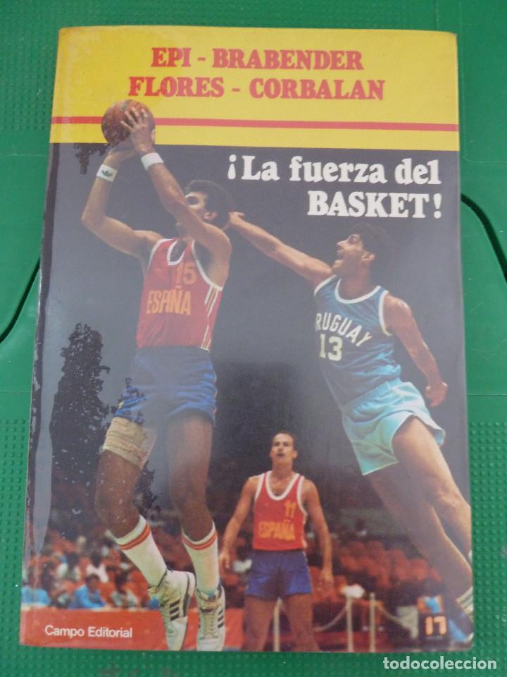 LA FUERZA DEL BASKET - CAMPO EDITORIAL (Coleccionismo Deportivo - Libros de Baloncesto)