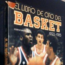 Coleccionismo deportivo: EL LIBRO DE ORO DEL BASKET / 1923 - 1985 / FERNANDO FONT. Lote 83813348