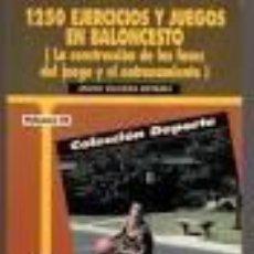 Coleccionismo deportivo: 1250 EJERCICIOS Y JUEGOS EN BALONCESTO. LA CONSTRUCCION DE LAS FASES DEL JUEGO Y EL ENTRENAMIENTO. . Lote 90043408