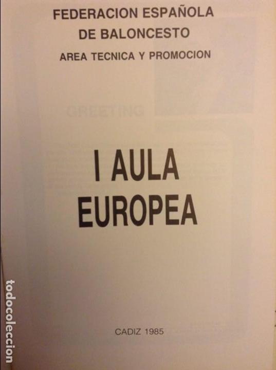 Coleccionismo deportivo: I AULA EUROPEA DE BALONCESTO - FEDERACION ESPAÑOLA DE BALONCESTO - CADIZ 17 AL 21 JUNIO 1985 - Foto 3 - 91679945