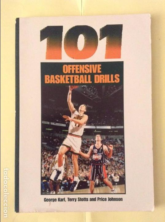 101 OFFENSIVE BASKETBALL DRILLS (GEORGE KARL, TERRY STOTTS AND PRICE JOHNSON) (Coleccionismo Deportivo - Libros de Baloncesto)