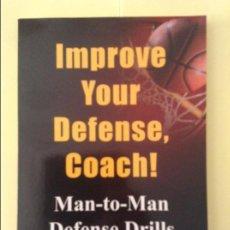 Coleccionismo deportivo: IMPROVE YOUR DEFENSE, COACH!: MAN-TO-MAN DEFENSE DRILLS (JOAO DA COSTA). Lote 91734125
