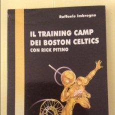 Coleccionismo deportivo: IL TRAINING CAMP DEI BOSTON CELTICS CON RICK PITINO - RAFFAELE IMBROGNO -. Lote 91736840