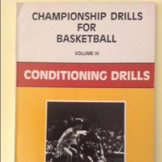 Coleccionismo deportivo: CHAMPIONSHIP DRILLS FOR BASKETBALL, VOLUME III - CONDITIONING DRILLS -. Lote 207151736