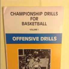 Coleccionismo deportivo: CHAMPIONSHIP DRILLS FOR BASKETBALL, VOLUME I - OFFENSIVE DRILLS -. Lote 207151742