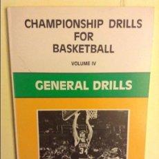 Coleccionismo deportivo: CHAMPIONSHIP DRILLS FOR BASKETBALL, VOLUME IV - GENERAL DRILLS -. Lote 91756445