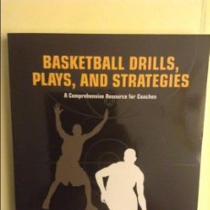 Coleccionismo deportivo: BASKETBALL DRILLS, PLAYS, AND STRATEGIES. A COMPREHENSIVE RESOURCE FOR COACHES. Lote 91757290