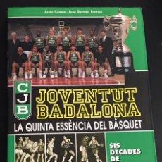 Coleccionismo deportivo: LIBRO SOBRE EL JOVENTUT DE GADALONA LA QUINTA ESSENCIA DEL BASQUET CJB JUVENTUT JUVENTUD. Lote 94871671