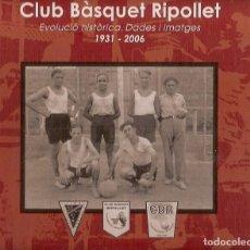 Collezionismo sportivo: CLUB BASQUET RIPOLLET 1931 2006. Lote 95170615