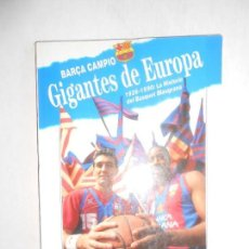 Coleccionismo deportivo: FC BARCELONA - LIBRO GIGANTES DE EUROPA - 1926-1990 LA HISTORIA DEL BASQUET DEL BARÇA - VER FOTOS. Lote 97326691