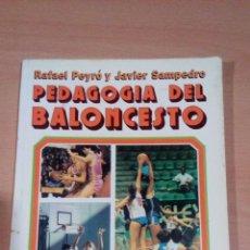 Coleccionismo deportivo: PEDAGOGIA DEL BALONCESTO - RAFAEL PEYRO Y JAVIER SAMPEDRO -2 EDICION 1986. Lote 97580807