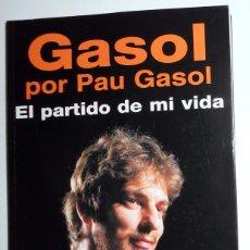Colecionismo desportivo: LIBRO GASOL POR PAU GASOL.EL PARTIDO DE MI VIDA.PRIMERA EDICION DESCATALOGADO. BALONCESTO BASKETBALL. Lote 98898259
