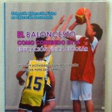 Coleccionismo deportivo: EL BALONCESTO CÓMO CONTENIDO EN LA EDUCACIÓN FÍSICA ESCOLAR - WANCEULEN 2010 - VER INDICE. Lote 99166647