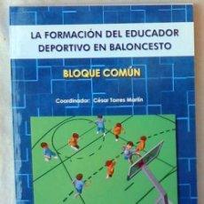 Coleccionismo deportivo: LA FORMACIÓN DEL EDUCADOR DEPORTIVO EN BALONCESTO - BLOQUE COMÚN - ED. WANCEULEN 2006 - VER INDICE. Lote 99170959