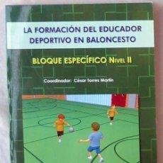 Coleccionismo deportivo: LA FORMACIÓN DEL EDUCADOR DEPORTIVO EN BALONCESTO - BLOQUE ESPECÍFICO NIVEL II - 2006 - VER INDICE. Lote 99171519