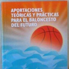 Coleccionismo deportivo: APORTACIONES TEÓRICAS Y PRÁCTICAS PARA EL BALONCESTO DEL FUTURO - WANCEULEN 2009 - VER INDICE. Lote 99545951