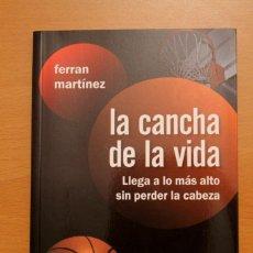 Coleccionismo deportivo: FERRAN MARTÍNEZ - LA CANCHA DE LA VIDA - BRESCA. Lote 99562471