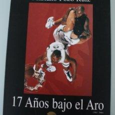 Coleccionismo deportivo: 17 AÑOS BAJO EL ARO (1983 -2000) LIBRO FOTÓGRAFO MALAGUEÑO MARIANO POZO – UNICAJA MALAGA BALONCESTO. Lote 100868299