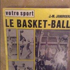 Coleccionismo deportivo: VOTRE SPORT LE BASKET BALL (J. M. JANBROERS) CHIRON SPORTS. Lote 102475215