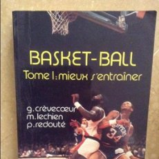 Coleccionismo deportivo: BASKET - BALL TOME 1: MIEUX S'ENTRAINER (GUY CREVECOEUR). Lote 102499063