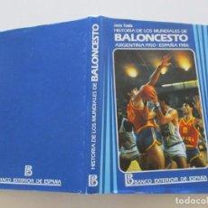 Coleccionismo deportivo: JUSTO CONDE. HISTORIA DE LOS MUNDIALES DE BALONCESTO. ARGENTINA 1950 – ESPAÑA 1986. RMT84231. . Lote 102609683