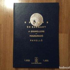 Coleccionismo deportivo: EDICIO ESPECIAL 55 ANYS DE BÀSQUET A GRANOLLERS. INAUGURACIÓ PAVELLÓ. C.B. GRANOLLERS BALONCESTO. Lote 103867023