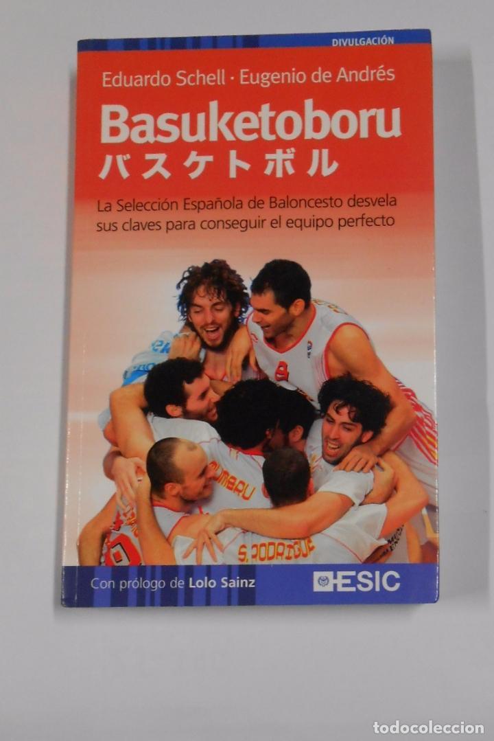 BASUKETOBORU - EDUARDO SCHELL Y EUGENIO DE ANDRÉS. TDK328 (Coleccionismo Deportivo - Libros de Baloncesto)