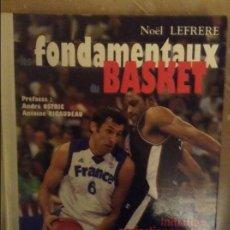 Coleccionismo deportivo: LES FONDAMENTAUX DU BASKET (NOEL LEFRERE). Lote 104327839