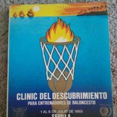 Coleccionismo deportivo: CLINIC DEL DESCUBRIMIENTO PARA ENTRENADORES DE BALONCESTO. JULIO DE 1985 SEVILLA. Lote 109599282