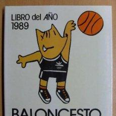 Coleccionismo deportivo: LIBRO DEL AÑO 1989 BALONCESTO ESPAÑOL / 1990. FEDERACIÓN ESPAÑOLA DE BALONCESTO. Lote 105933287
