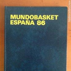 Coleccionismo deportivo: MUNDOBASKET ESPAÑA 86 LIBRO OFICIAL FEDERACIÓN ESPAÑOLA DE BALONCESTO - LLUÍS CANUT SITO LÓPEZ. Lote 108252723