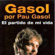 Coleccionismo deportivo: LIBRO DE PAU GASSOL : EL PARTIDO DE MI VIDA . Lote 109203491