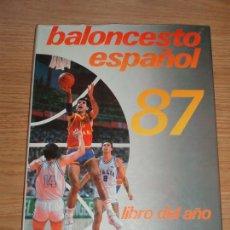 Coleccionismo deportivo: LIBRO DEL AÑO DEL BALONCESTO ESPAÑOL 87 1986 1987 FEDERACION ESPAÑOLA DE BALONCESTO NUEVO. Lote 109313443
