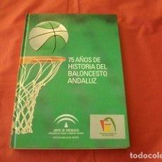 Coleccionismo deportivo: 75 AÑOS DE HISTORIA DEL BALONCESTO ANDALUZ. Lote 110372363