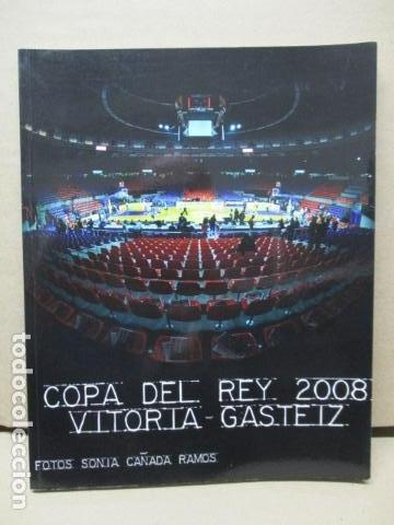 COPA DEL REY 2008 VITORIA GASTEIZ - SONIA CAÑADA RAMOS- LIBRO DEDICADO Y FIRMADO. (Coleccionismo Deportivo - Libros de Baloncesto)