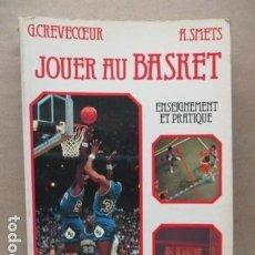 Coleccionismo deportivo: JOUER AU BASKET : ENSEIGNEMENT ET PRATIQUE (SPORTS ET LOISIRS) DE CREVECOEUR G. ET SMETS A. FRANCES. Lote 112083227