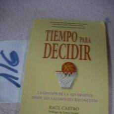 Coleccionismo deportivo: TIEMPO PARA DECIDIR - LA GESTION DE LA ADVERSIDAD DESDE LOS VALORES DEL BALONCESTO. Lote 112701059