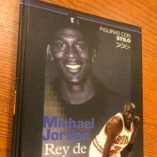 Coleccionismo deportivo: MICHAEL JORDAN. REY DE REYES. JESUS SANCHEZ.. Lote 121118871
