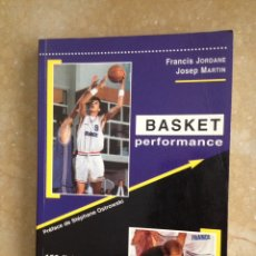 Coleccionismo deportivo: BASKET PERFORMANCE (FRANCIS JORDANE, JOSEP MARTIN) AMPHORA. Lote 122783770