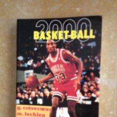Coleccionismo deportivo: BASKET - BALL 2000 (GUY CREVECOEUR, MARCEL LECHIEN, PIERRE REDOUTE) EDITIONS AMPHORA. Lote 122959770