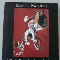 Colecionismo desportivo: LIBRO: 17 AÑOS BAJO EL ARO (1983 -2000) - FOTOGRAFIAS MARIANO POZO – UNICAJA MALAGA BALONCESTO. Lote 125312323