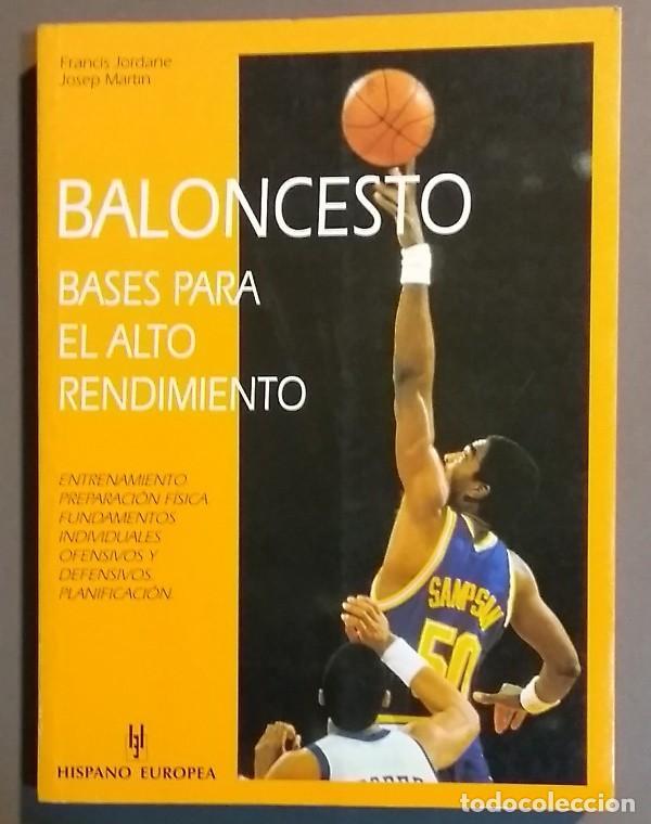 BALONCESTO. BASES PARA EL ALTO RENDIMIENTO. FRANCIS JORDANE & JOSEP MARTIN. COMO NUEVO! (Coleccionismo Deportivo - Libros de Baloncesto)