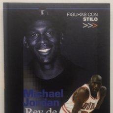 Coleccionismo deportivo: LIBRO MICHAEL JORDAN REY DE REYES - JESUS SÁNCHEZ - FIGURAS CON STILO - MARCA BALONCESTO -BULLS 2002. Lote 128731220