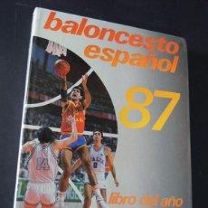 Coleccionismo deportivo: BALONCESTO ESPAÑOL 87 / LIBRO DEL AÑO BALONCESTO ESPAÑOL 86 - 87 / FEDERACION ESPAÑOLA 1987. Lote 136687653